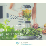 How to Prepare for the Bariatric Surgery Diet