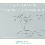 How to Stick with an Eating Plan while on Vacation